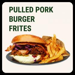 PULLED PORK BURGER & Frites...