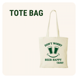 TOTE BAG - Don't worry Beer...